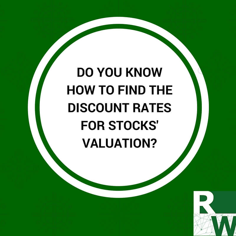 [Part 1 of 2] Do You Know How To Find The Discount Rates For Stocks' Valuation?