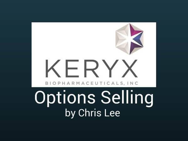 Options Selling Strategy – Wk 4 June 2017 [Keryx Pharmaceuticals (NASDAQ: KERX)]